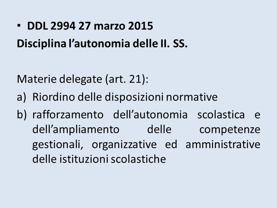 DDL 2994 27 marzo 2015 Disciplina l'autonomia delle II. SS. Materie delegate (art. 21): Riordino delle disposizioni normative.