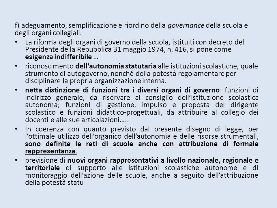f) adeguamento, semplificazione e riordino della governance della scuola e degli organi collegiali.