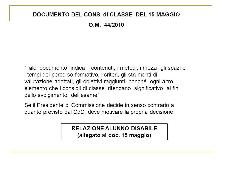 DOCUMENTO DEL CONS. di CLASSE DEL 15 MAGGIO O.M. 44/2010