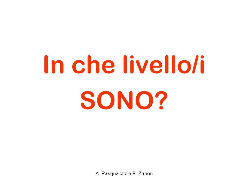 In che livello/i SONO A. Pasqualotto e R. Zanon