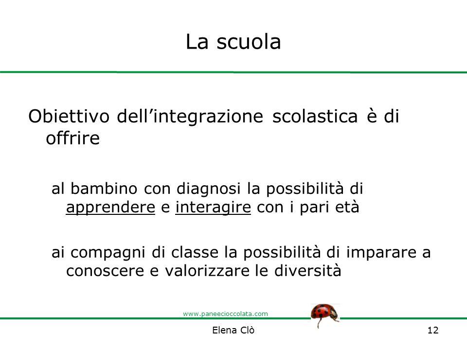 La scuola Obiettivo dell'integrazione scolastica è di offrire
