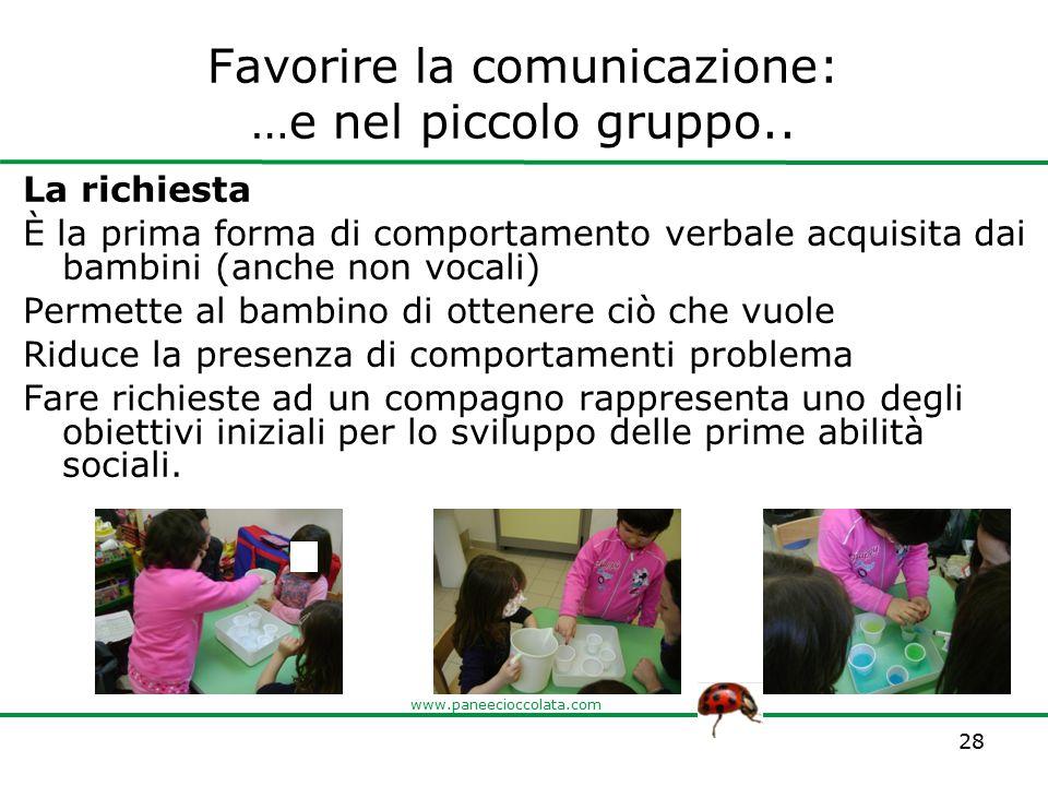 Favorire la comunicazione: …e nel piccolo gruppo..