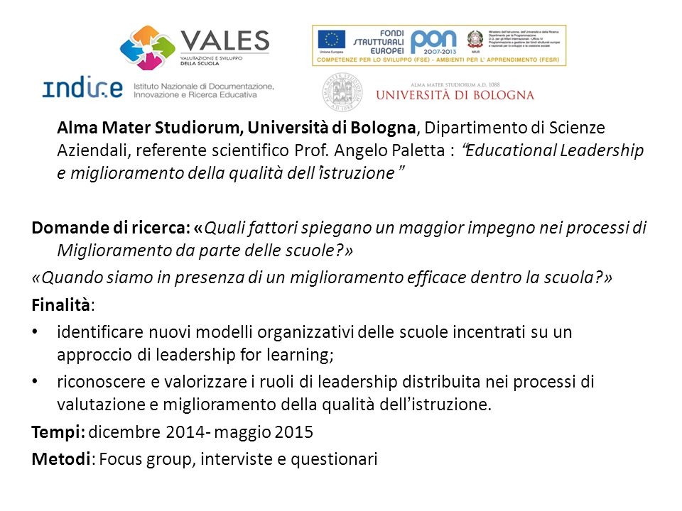 Alma Mater Studiorum, Università di Bologna, Dipartimento di Scienze Aziendali, referente scientifico Prof. Angelo Paletta : Educational Leadership e miglioramento della qualità dell'istruzione
