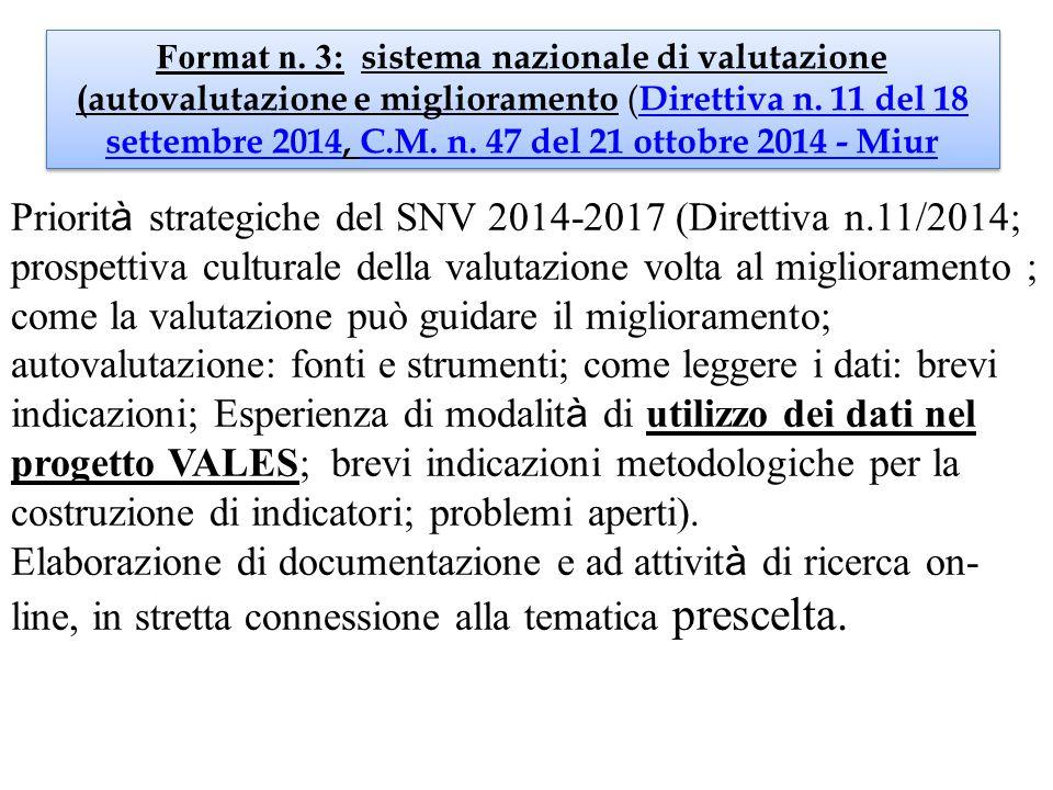 Format n. 3: sistema nazionale di valutazione (autovalutazione e miglioramento (Direttiva n. 11 del 18 settembre 2014, C.M. n. 47 del 21 ottobre 2014 - Miur