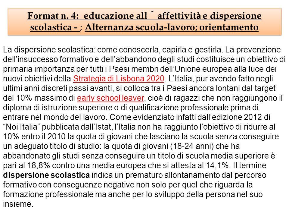 Format n. 4: educazione all´affettività e dispersione scolastica - ; Alternanza scuola-lavoro; orientamento