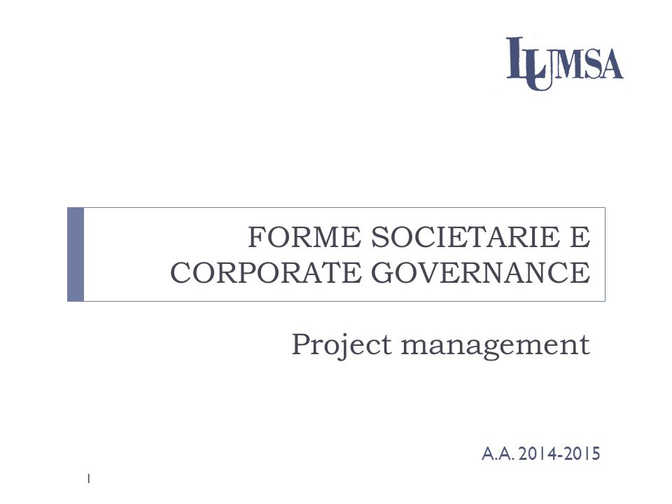 FORME SOCIETARIE E CORPORATE GOVERNANCE Project management