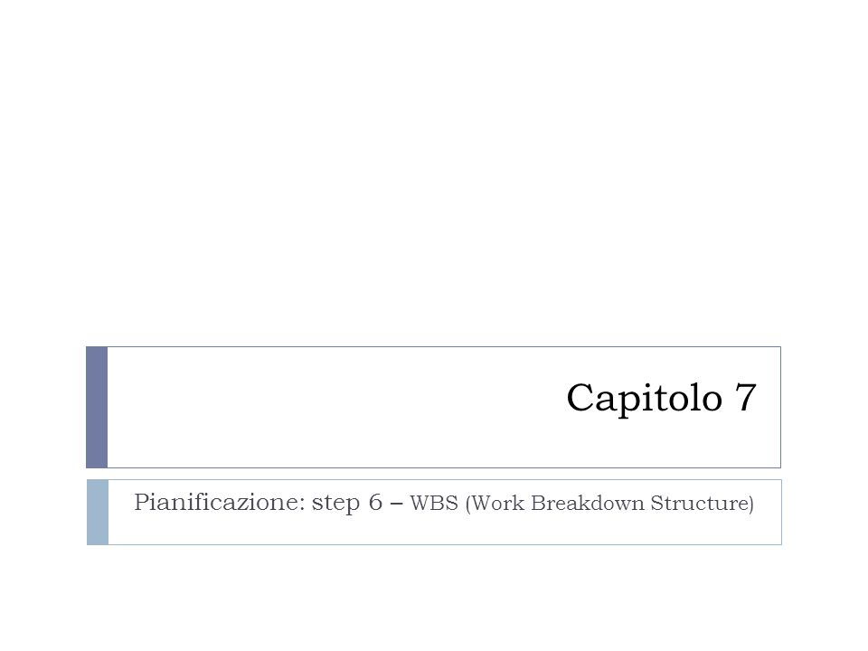 Pianificazione: step 6 – WBS (Work Breakdown Structure)