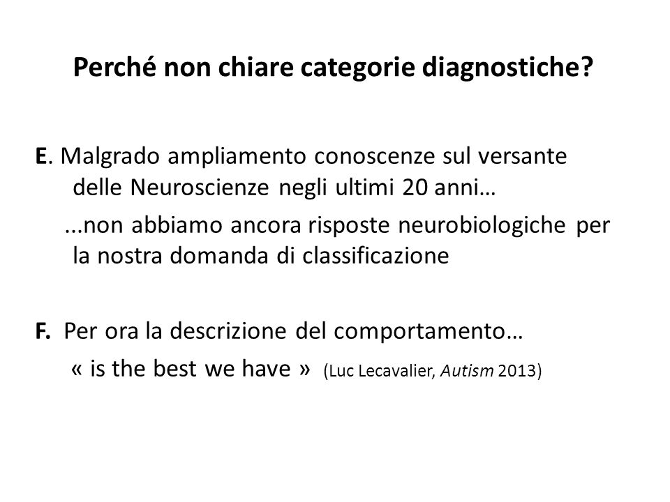 Perché non chiare categorie diagnostiche