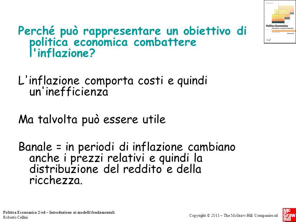 Perché può rappresentare un obiettivo di politica economica combattere l inflazione