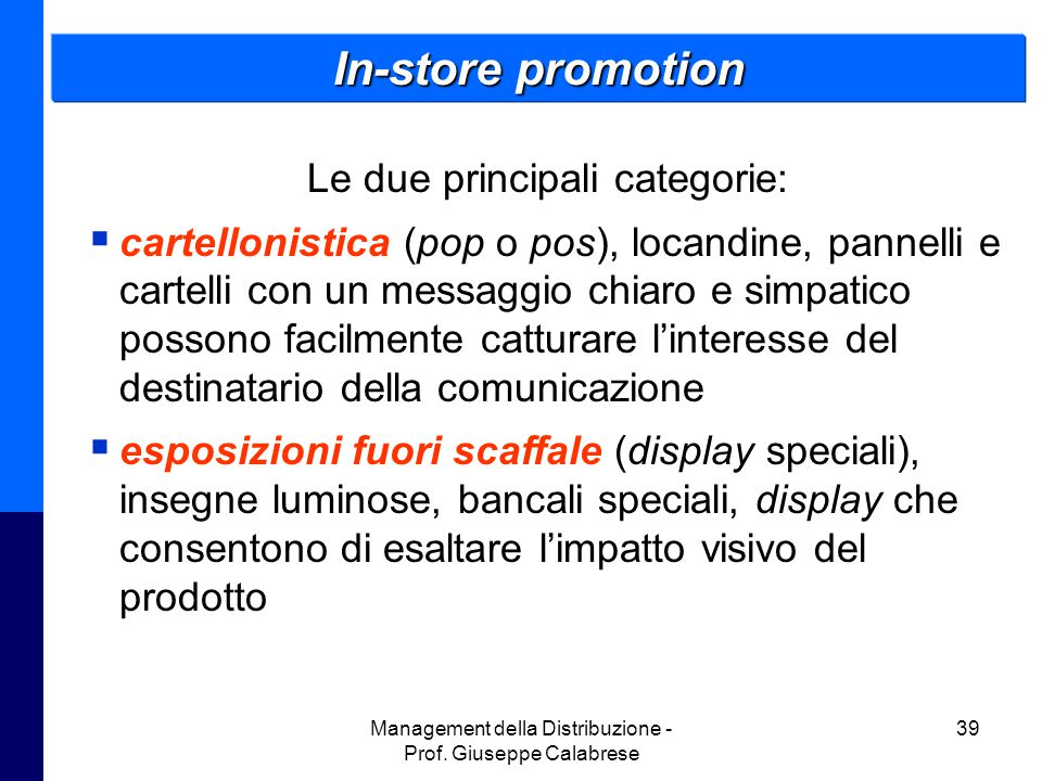 In-store promotion Le due principali categorie: