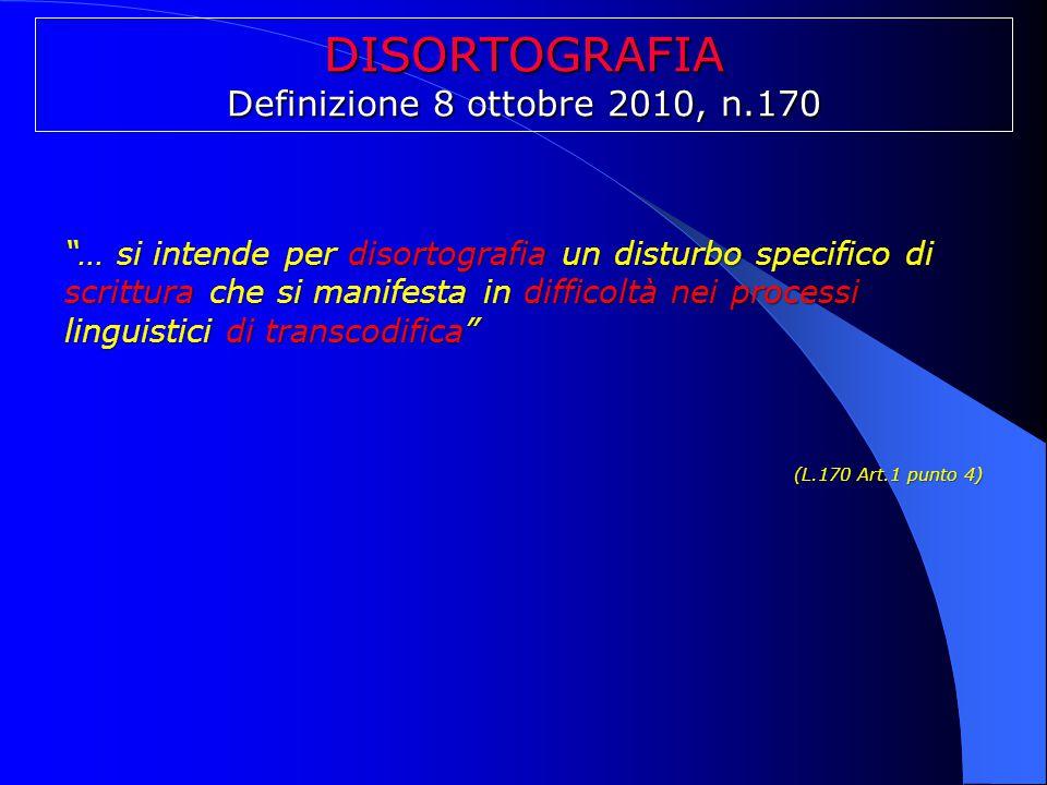 DISORTOGRAFIA Definizione 8 ottobre 2010, n.170
