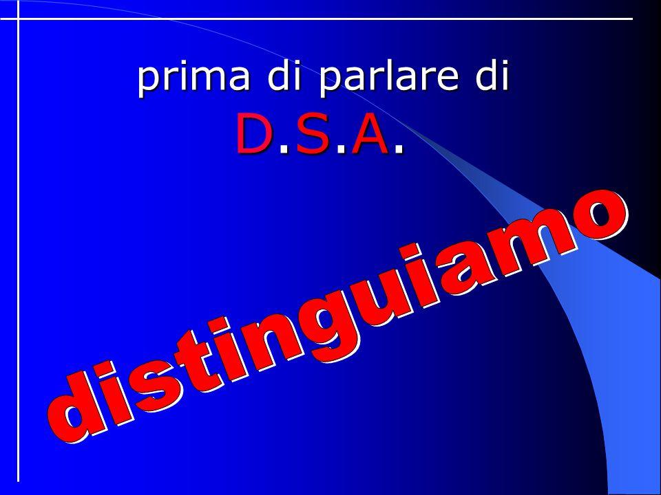 prima di parlare di D.S.A. distinguiamo