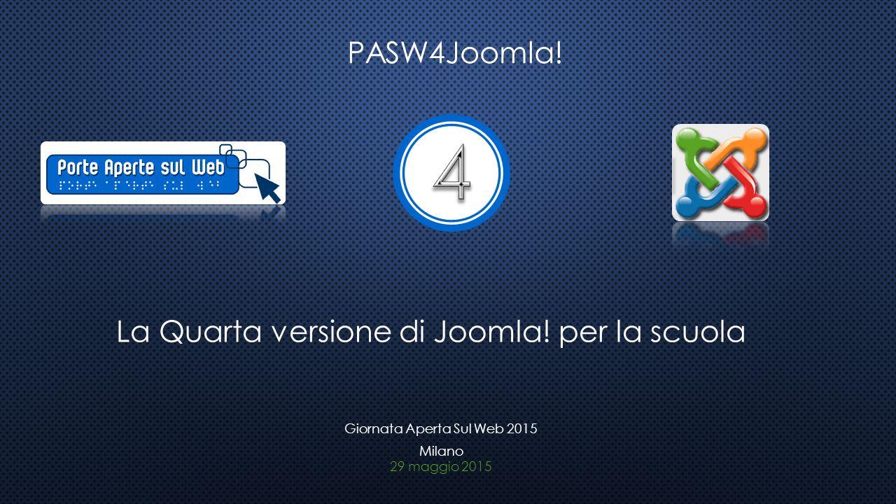 4 PASW4Joomla! La Quarta versione di Joomla! per la scuola