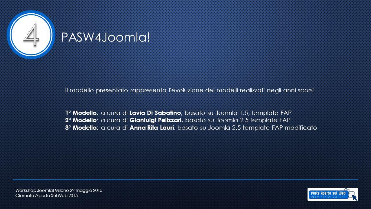 4 PASW4Joomla! Il modello presentato rappresenta l evoluzione dei modelli realizzati negli anni scorsi.