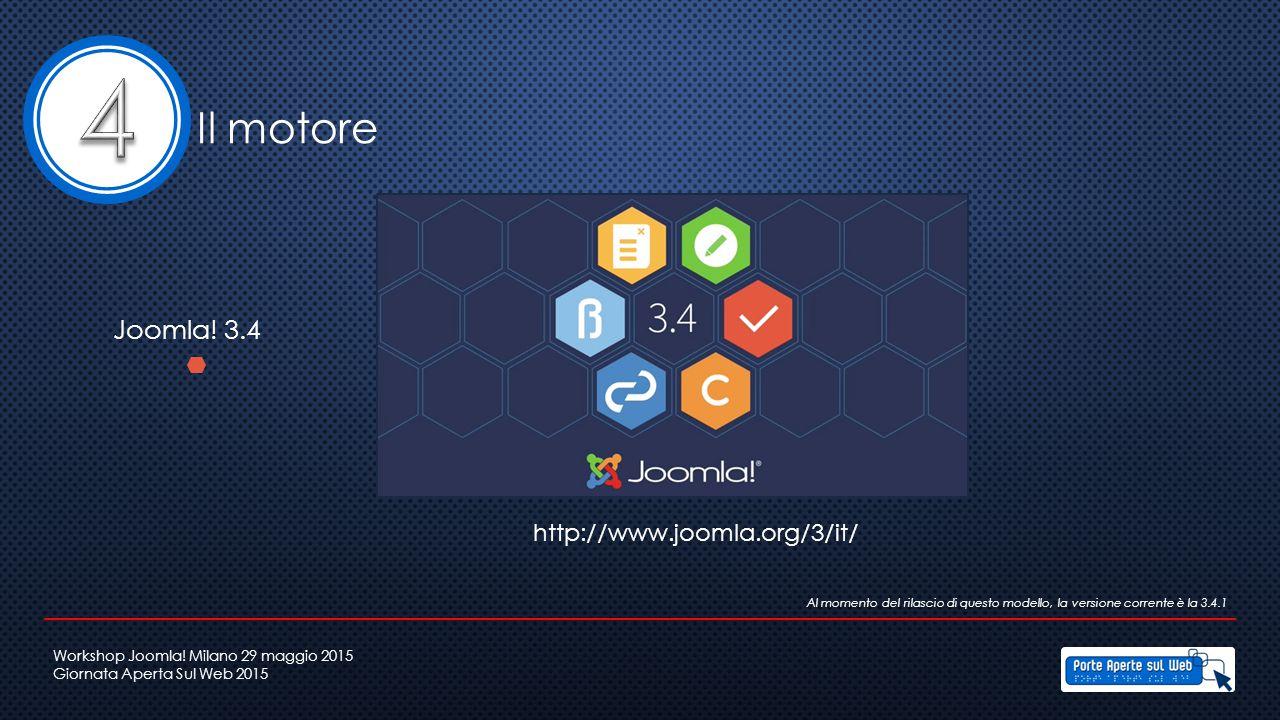 4 Il motore Joomla! 3.4 http://www.joomla.org/3/it/
