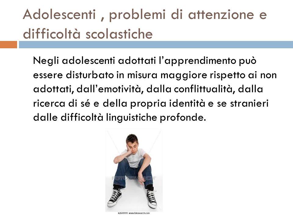Adolescenti , problemi di attenzione e difficoltà scolastiche