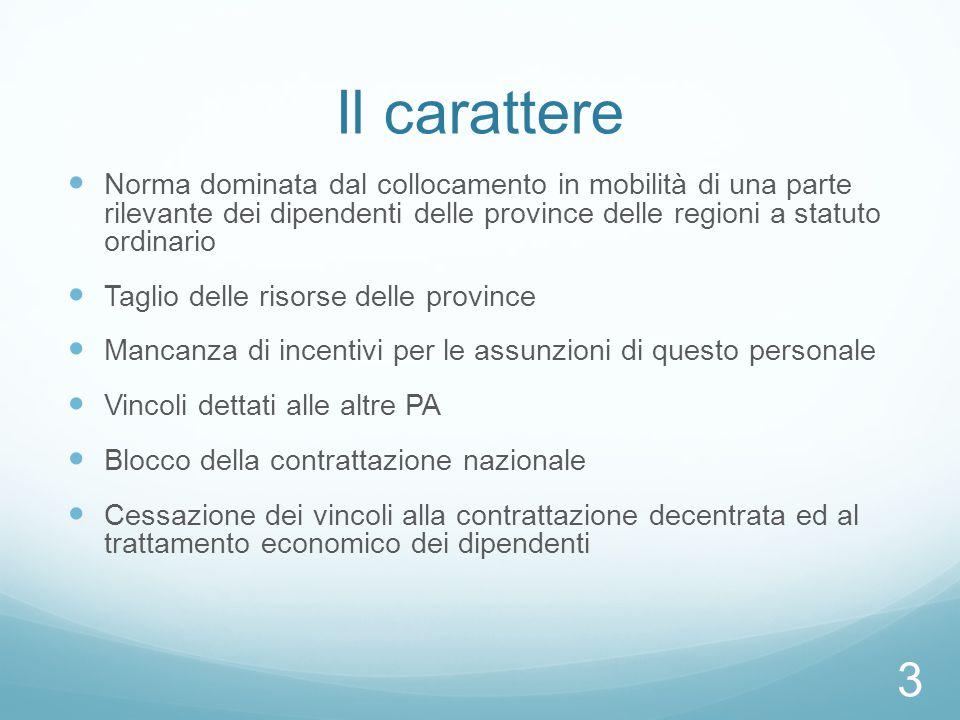 Il carattere Norma dominata dal collocamento in mobilità di una parte rilevante dei dipendenti delle province delle regioni a statuto ordinario.