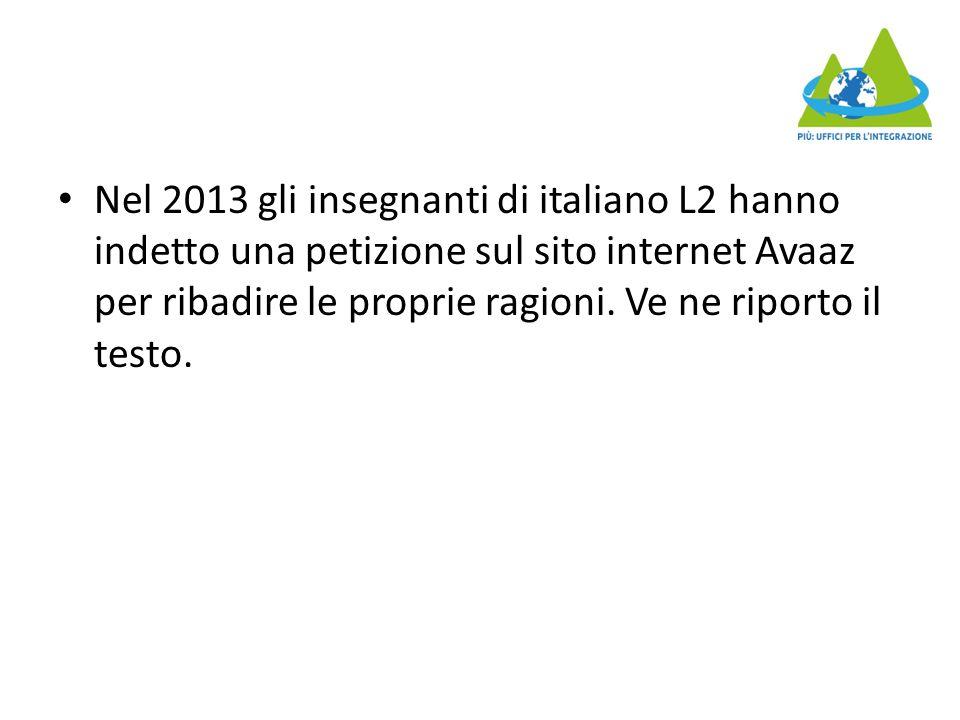 Nel 2013 gli insegnanti di italiano L2 hanno indetto una petizione sul sito internet Avaaz per ribadire le proprie ragioni.