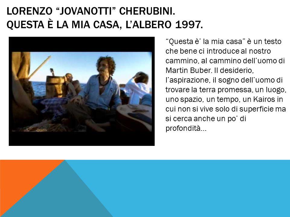 Lorenzo Jovanotti Cherubini. Questa è la mia casa, l'albero 1997.