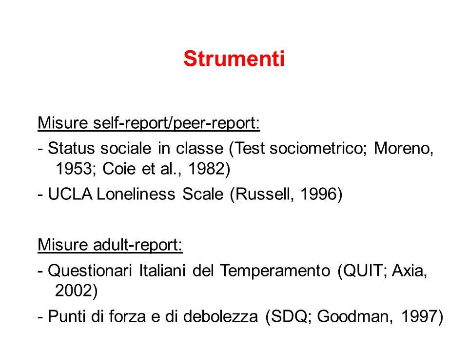 Strumenti Misure self-report/peer-report: