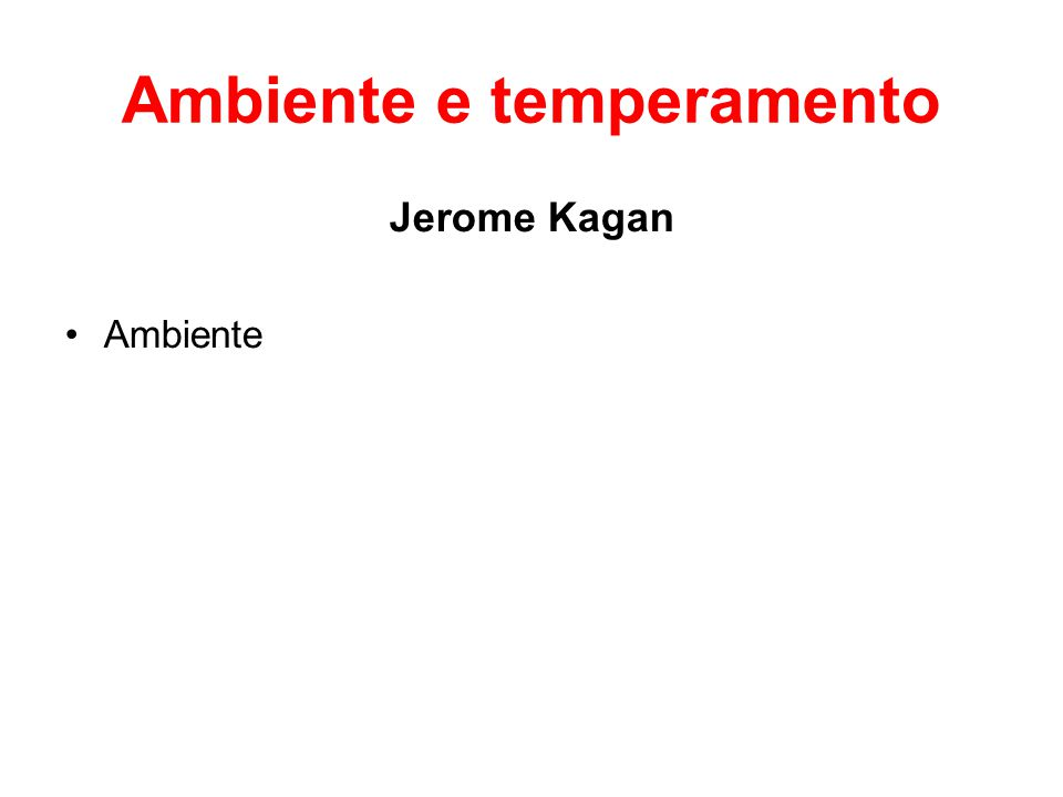 Ambiente e temperamento