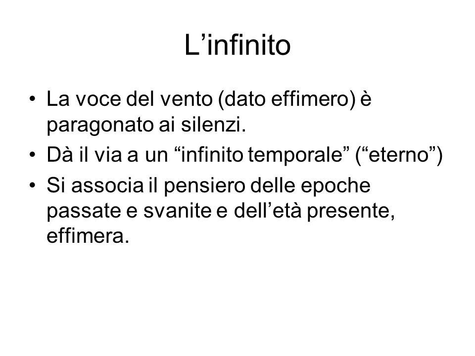 L'infinito La voce del vento (dato effimero) è paragonato ai silenzi.