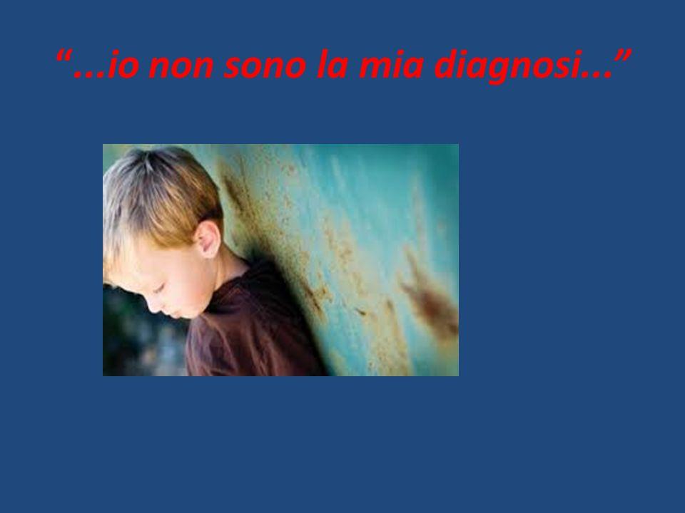 ...io non sono la mia diagnosi...