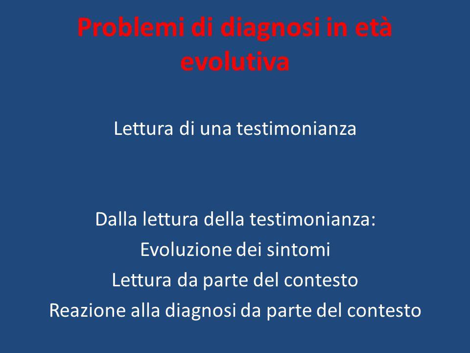 Problemi di diagnosi in età evolutiva