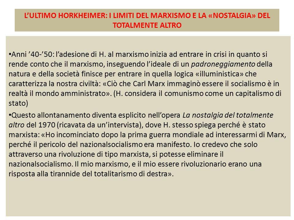 L'ULTIMO HORKHEIMER: I LIMITI DEL MARXISMO E LA «NOSTALGIA» DEL TOTALMENTE ALTRO