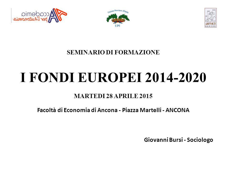 I FONDI EUROPEI 2014-2020 SEMINARIO DI FORMAZIONE