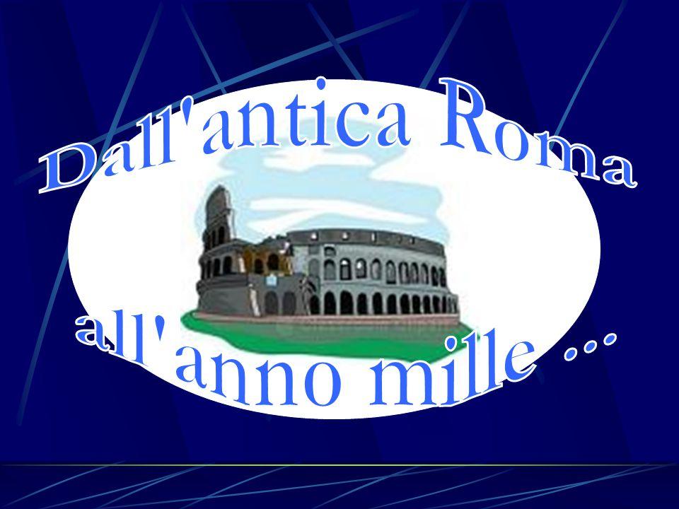 Dall antica Roma all anno mille ...
