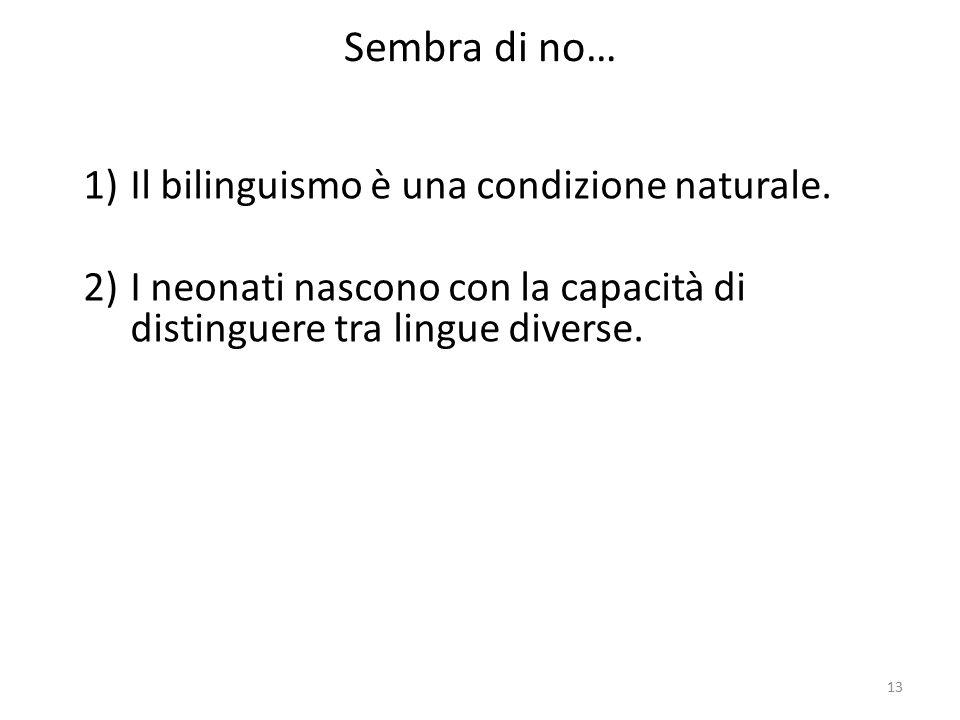 Sembra di no… Il bilinguismo è una condizione naturale.