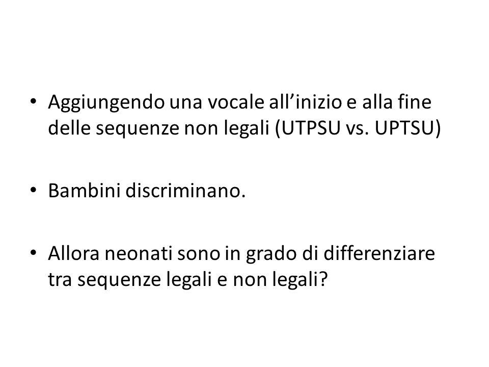 Aggiungendo una vocale all'inizio e alla fine delle sequenze non legali (UTPSU vs. UPTSU)