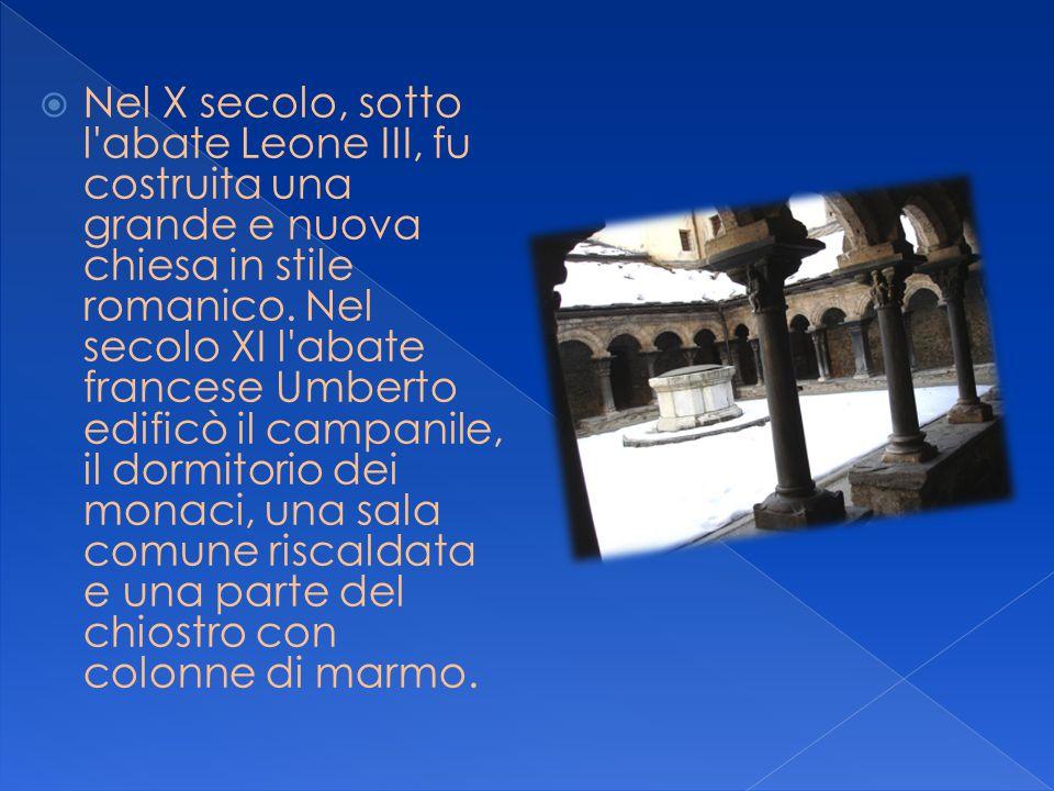 Nel X secolo, sotto l abate Leone III, fu costruita una grande e nuova chiesa in stile romanico.