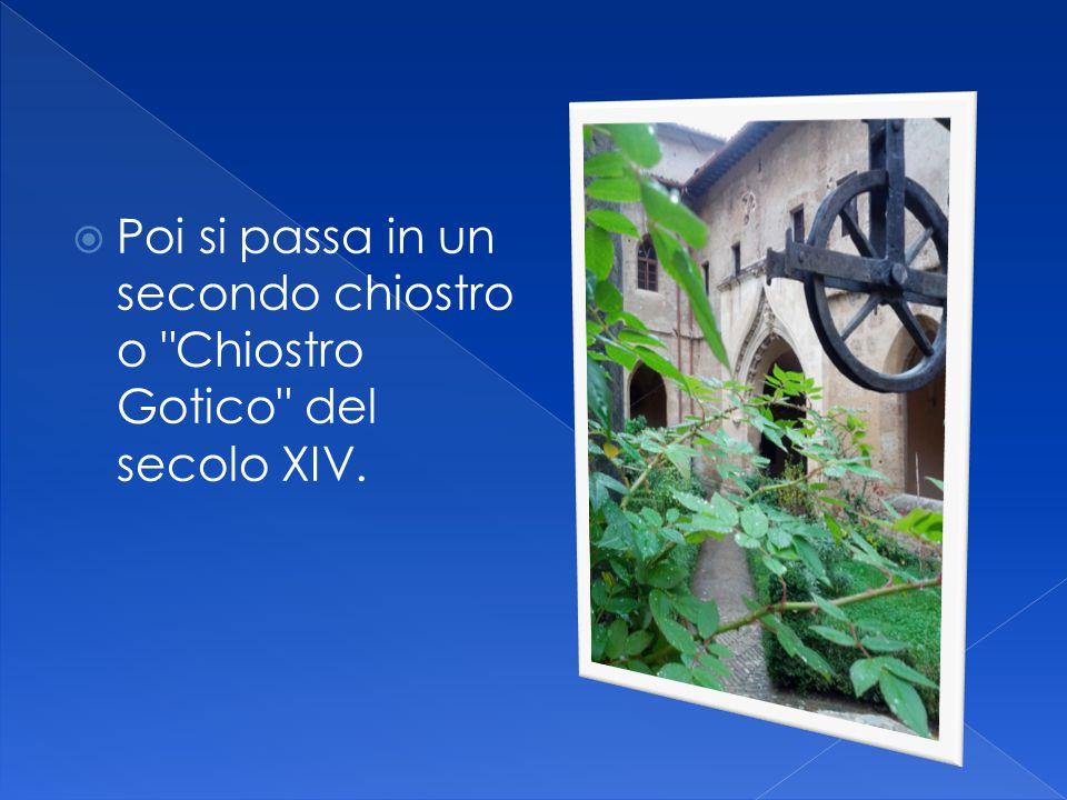 Poi si passa in un secondo chiostro o Chiostro Gotico del secolo XIV.