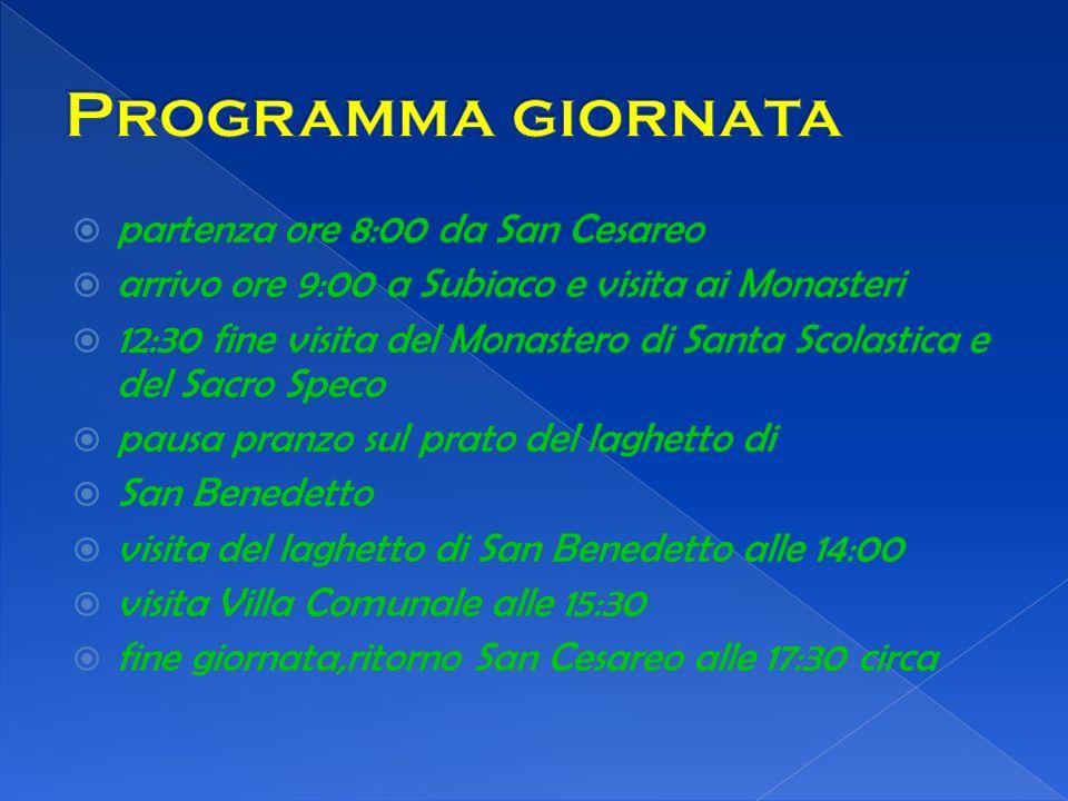 Programma giornata partenza ore 8:00 da San Cesareo