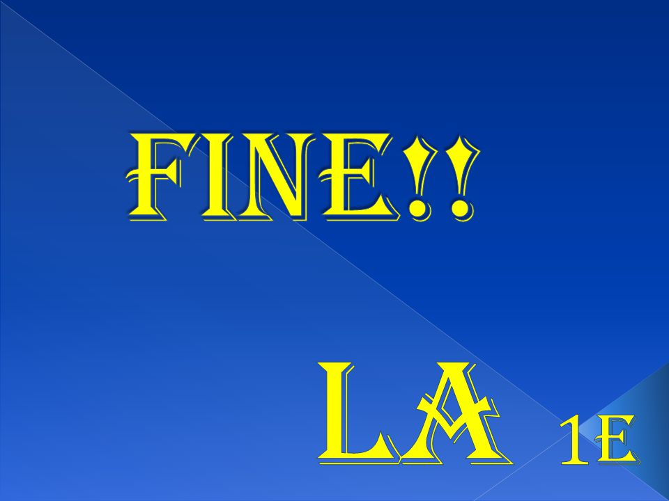 FINE!! La 1E