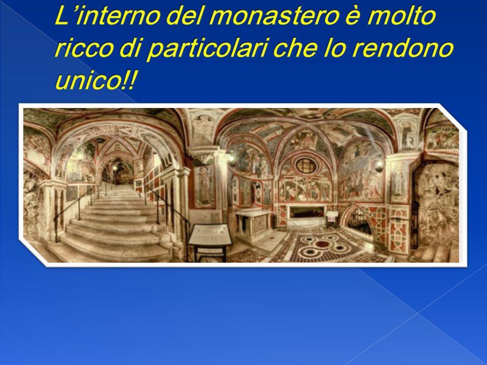 L'interno del monastero è molto ricco di particolari che lo rendono unico!!