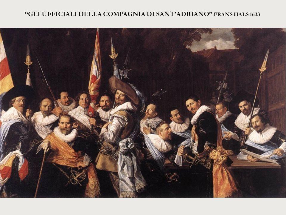 GLI UFFICIALI DELLA COMPAGNIA DI SANT'ADRIANO Frans Hals 1633