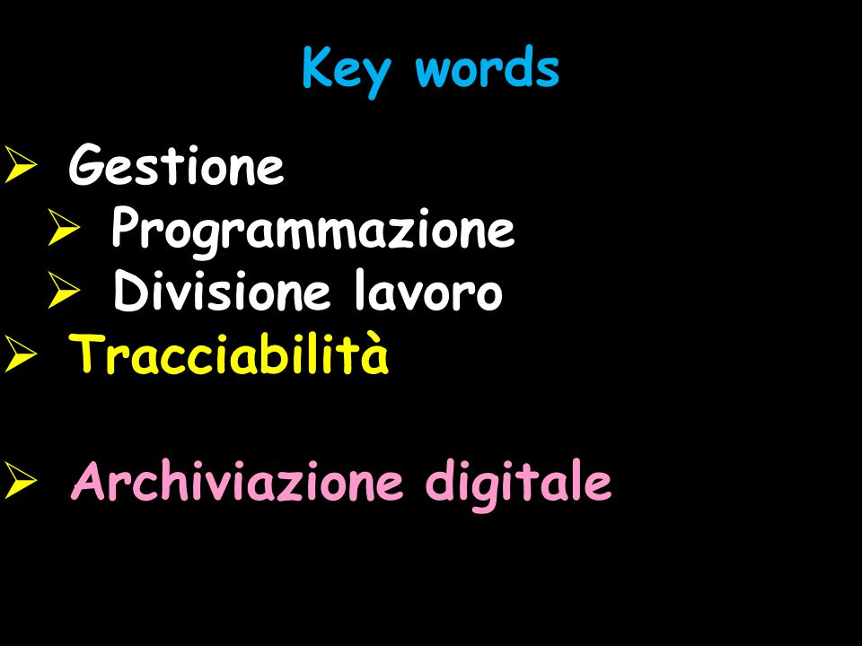 Key words Gestione Programmazione Divisione lavoro Tracciabilità Archiviazione digitale