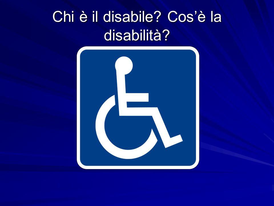 Chi è il disabile Cos'è la disabilità