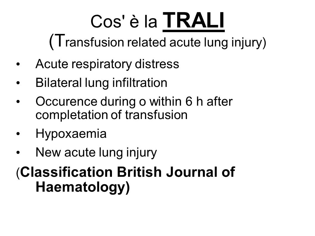 Cos è la TRALI (Transfusion related acute lung injury)