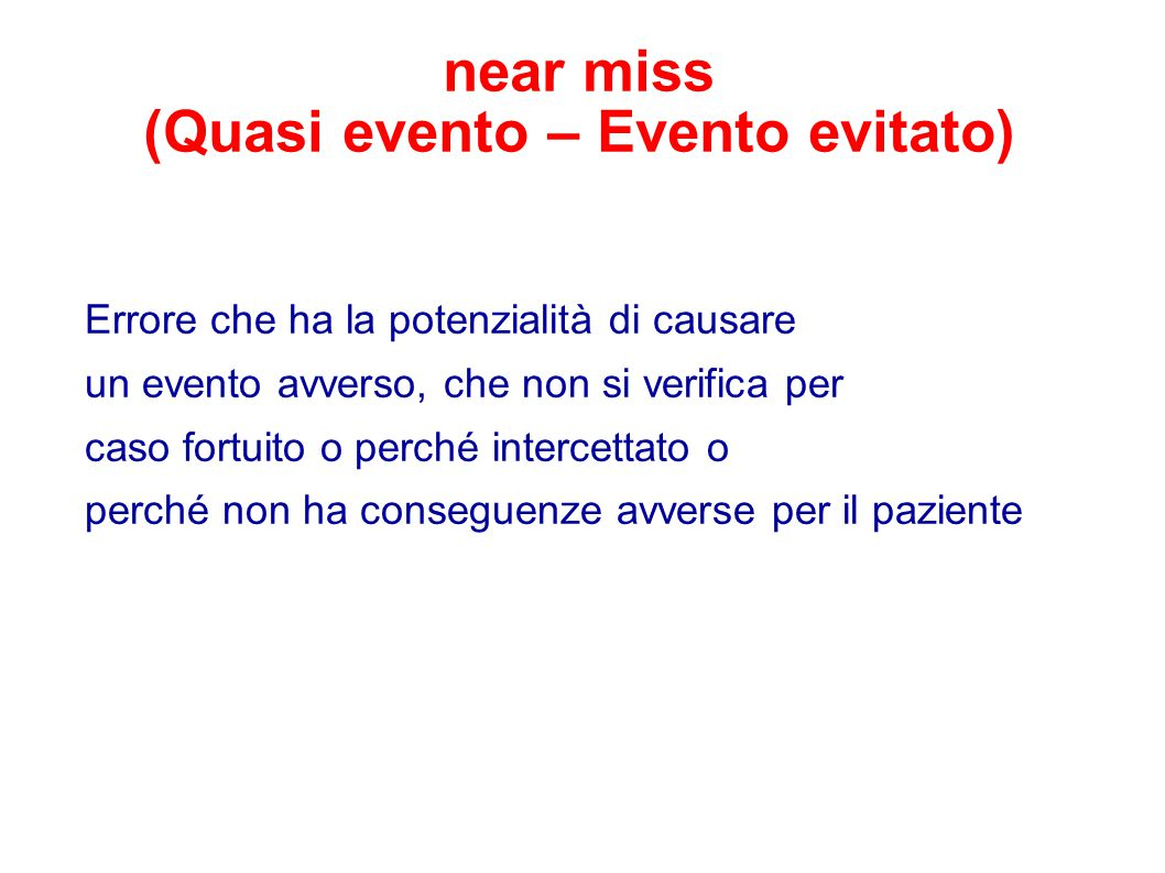 near miss (Quasi evento – Evento evitato)