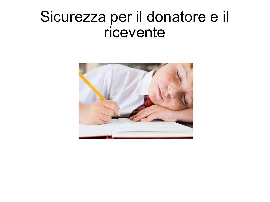 Sicurezza per il donatore e il ricevente