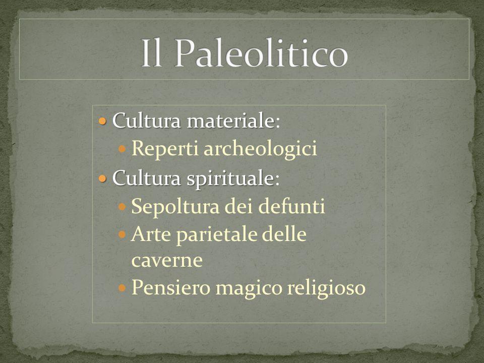 Il Paleolitico Cultura materiale: Reperti archeologici