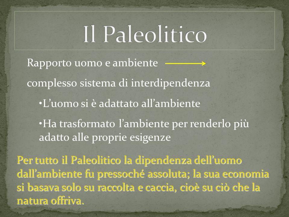 Il Paleolitico Rapporto uomo e ambiente