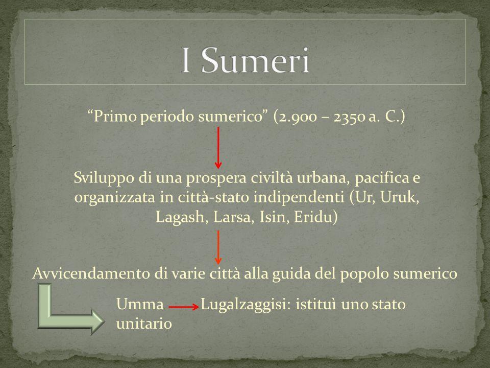 I Sumeri Primo periodo sumerico (2.900 – 2350 a. C.)