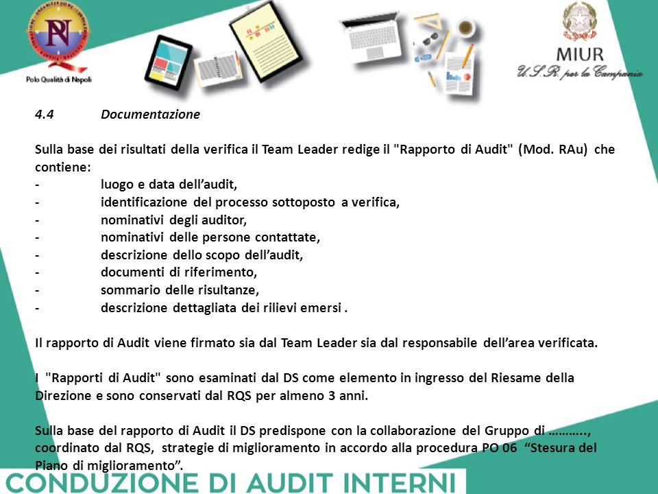 4.4 Documentazione Sulla base dei risultati della verifica il Team Leader redige il Rapporto di Audit (Mod. RAu) che contiene: