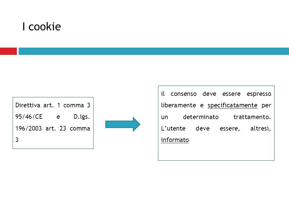 I cookie il consenso deve essere espresso liberamente e specificatamente per un determinato trattamento. L'utente deve essere, altresì, informato.