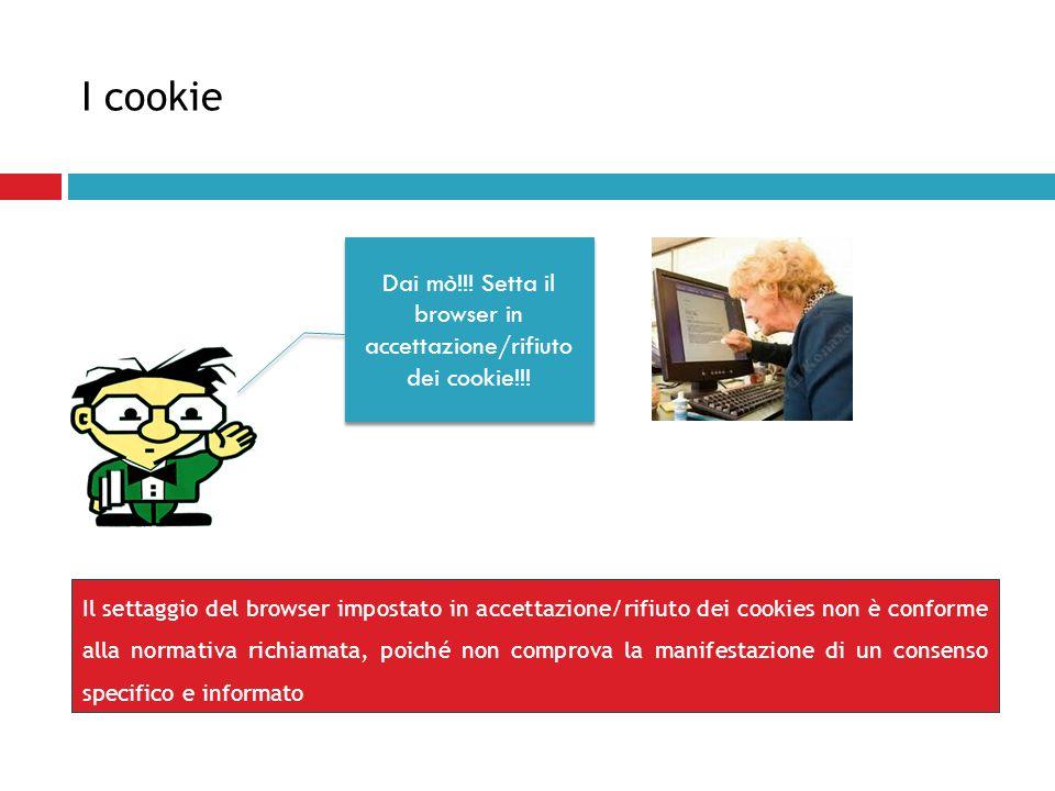 Dai mò!!! Setta il browser in accettazione/rifiuto dei cookie!!!